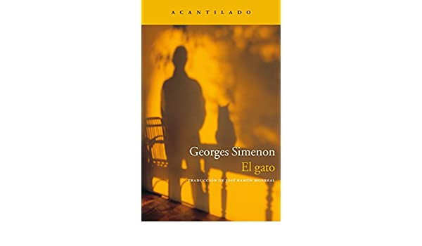 El gato (Narrativa del Acantilado nº 32) (Spanish Edition) - Kindle edition by Georges Simenon, José Ramón Monreal Salvador.