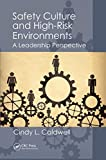 img - for Safety Culture and High-Risk Environments (Sustainable Improvements in Environment Safety and Health) book / textbook / text book