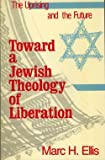 Toward a Jewish Theology of Liberation, Marc H. Ellis, 0883444348