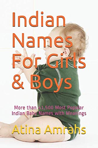 Indian Names For Girls & Boys: More than 41,500 Most Popular Indian Baby Names with Meanings (Indian Baby Names For Boys With Meaning)