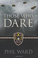 """The first in a series of meticulously researched World War II novels about hit-and-run raids against Hitler's war machine by British forces - under the command of a U.S. soldier - """"Those Who Dare"""" is sure to appeal to avid military fiction fa..."""