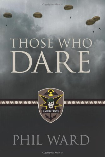 Those Who Dare: Book One in the Raiding Forces Series (Second World War Fiction) Front Cover