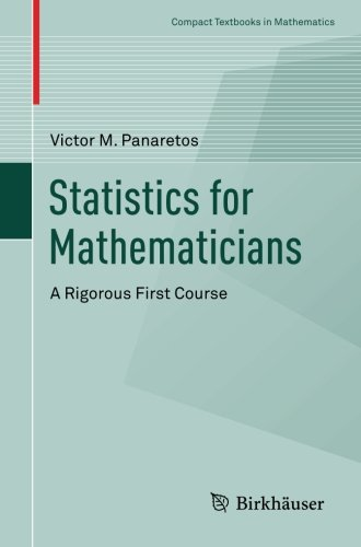 Statistics for Mathematicians: A Rigorous First Course (Compact Textbooks in Mathematics) Pdf