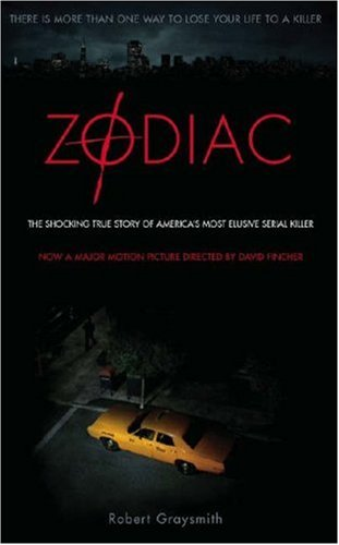 Zodiac: The Shocking True Story of America's Most Bizarre Mass Murderer