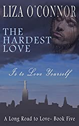 The Hardest Love (A Long Road to Love Book 5)