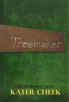 Treemaker (Kit Melbourne Book 2) by [Cheek, Kater]