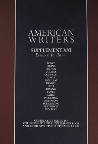 American Writers, Supplement XXI: A Collection of Literary Biographies: Neith Boyce to Ira Wolfert