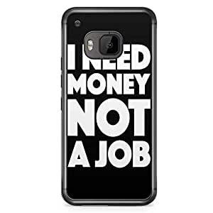 HTC One M9 Transparent Edge Phone Case Need No Job Phone Case Money Phone Case Typography M9 Cover with Transparent Frame