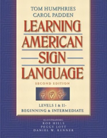 Learning American Sign Language: Levels I & II--Beginning & Intermediate (2nd Edition) by Humphries, Tom/ Padden, Carol