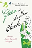 Green Is the New Black, Tamsin Blanchard, 0340954663