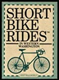 Short Bike Rides in Western Washington, Judy Wagonfeld, 1564402363