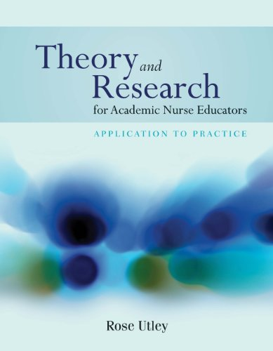 Theory and Research for Academic Nurse Educators: Application to Practice Pdf
