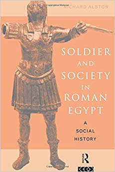 soldier-and-society-in-roman-egypt-a-social-history