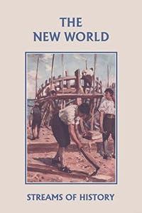 Streams of History: The New World (Yesterdays Classics)