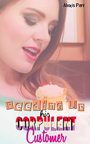 Fattening up his Corpulent Customer #1 - A Feeding Fantasy Short Story: Stuffing and weight gain M/f fantasy story.