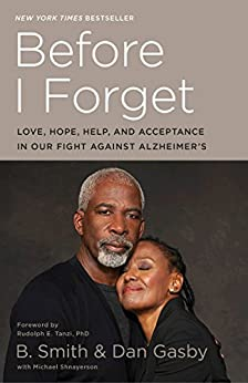 Before I Forget: Love, Hope, Help, and Acceptance in Our Fight Against Alzheimer's by [Smith, B., Gasby, Dan, Shnayerson, Michael]