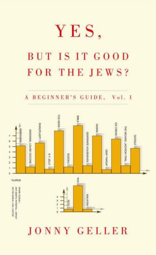 Yes, But is it Good for the Jews? Jonny Geller