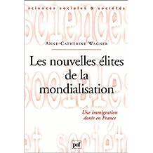 Nouvelles élites de la mondialisation: Une immigration dorée en France
