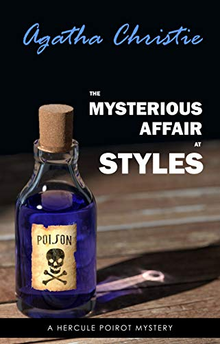 The Mysterious Affair at Styles (Poirot) (Hercule Poirot Series Book 1) (Stil Für Teenager)