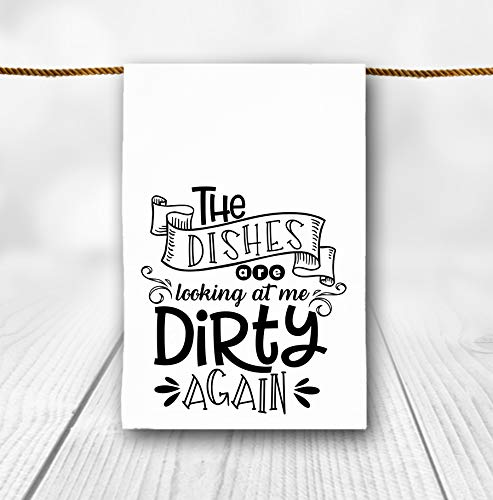 The Dishes Are Looking at Me Dirty Funny Kitchen Flour Sack Tea Towel