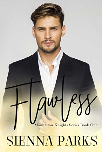 Flawless - Manhattan Knights Series Book One by [Parks, Sienna]