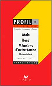 Profil d'une oeuvre : Atala, Renà ©, Mà ©moires d'outre