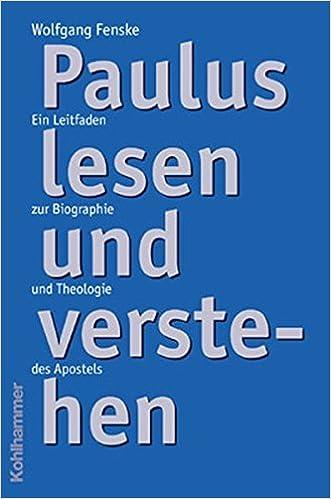paulus lesen und verstehen ein leitfaden zur biographie und theologie des apostels amazonde wolfgang fenske bcher - Paulus Lebenslauf