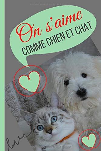 On S Aime Comme Chien Et Chat Carnet De Notes Drole Rigolo Chien Et Chat Ensemble Faisant Un Calin Carnet Ligne Chic De 100 Pages Format De 6 9 Cadeau Fans De Chien
