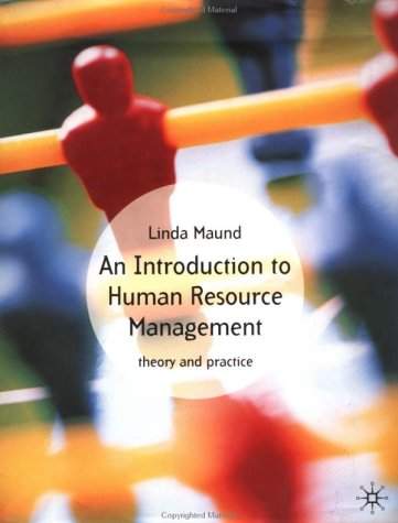 Introduction to Human Resource Management: Theory and Practice