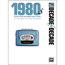 Decade by Decade 1980s: Ten Years of Popular Hits Arranged for EASY PIANO