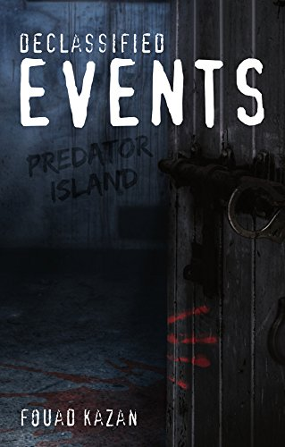 Book: Declassified Events - Predator Island by Fouad Kazan