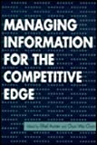 Managing Information for the Competitive Edge, Ethel Auster, 1555702155