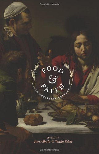 Read Online Food and Faith in Christian Culture (Arts and Traditions of the Table: Perspectives on Culinary History) pdf