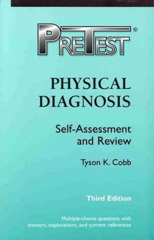Physical Diagnosis: Pretest Self-Assessment and Review by Tyson K. - 1 Tysons Mall
