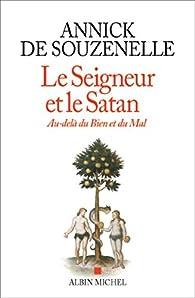 Le seigneur et le satan par Annick de Souzenelle
