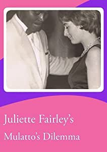 Juliette Fairley's Mulatto's Dilemma