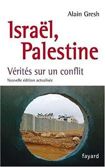 Israël, Palestine. Vérités sur un conflit par Gresh