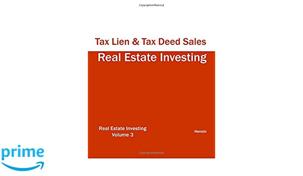 Real Estate Investing - Tax Lien & Tax Deed Sales: Hennin