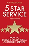 img - for Five Star Service: How to deliver exceptional customer service (2nd Edition) (Prentice Hall Business) book / textbook / text book