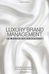 Luxury Brand Management: A World of Privilege