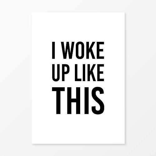 Quote Poster, I Woke Up Like This, Size 5x7, Black and White Art - Font Style Vogue