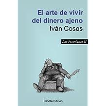 El arte de vivir del dinero ajeno: Una pastoral sobre inversión y especulación (Las Pecuniarias nº 2) (Spanish Edition)