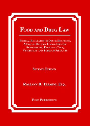 Food And Drug Law  Federal Regulation Of Drugs  Biologics  Medical Devices  Foods  Dietary Supplements  Cosmetics  Veterinary And Tobacco Products