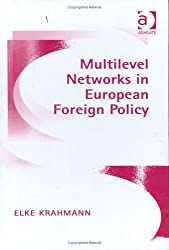 Multilevel Networks in European Foreign Policy