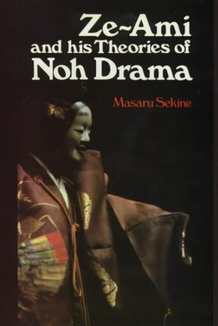 Ze-Ami and his Theories of Noh Drama