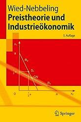 Preistheorie und Industrieökonomik (Springer-Lehrbuch)