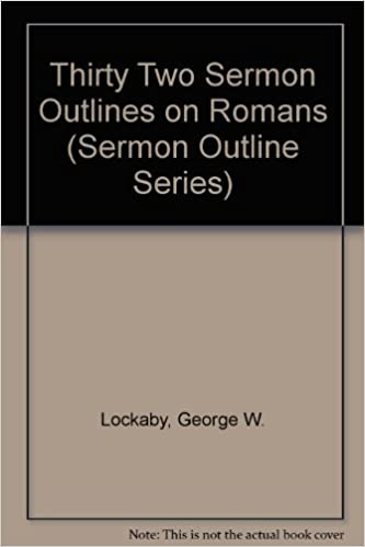 Thirty Two Sermon Outlines on Romans (Sermon Outline Series): George