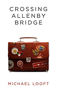 Crossing Allenby Bridge by Michael Looft ebook deal