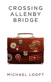 Crossing Allenby Bridge by [Looft, Michael]