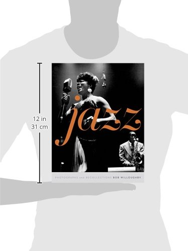 cdc797f9e74 Jazz  Body and Soul  Bob Willoughby  9781901268584  Amazon.com  Books